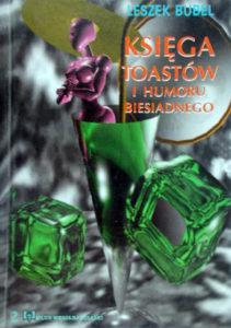 Księga toastów i humoru biesiadnego - Leszek Bubel